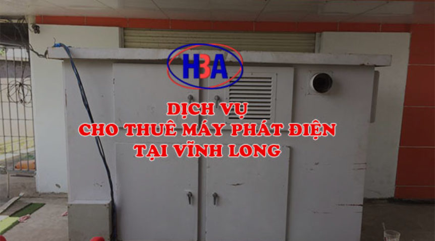 Mua bán và cho thuê máy phát điện tại Vĩnh Long