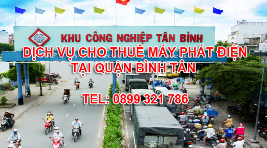 Cho thuê máy phát điện tại Quận Bình Tân, uy tín, giá tốt.